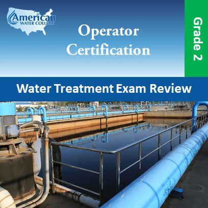 Water Treatment Exam Review Grade 2