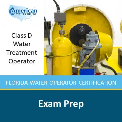 Florida D-Level Water Treatment Exam Preparation