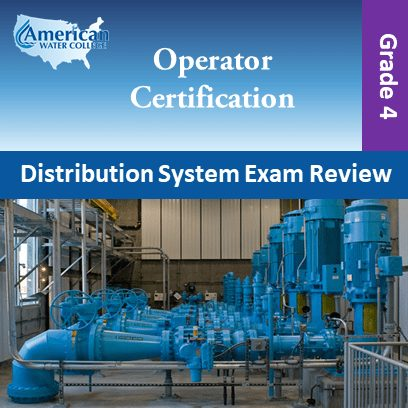 Water Distribution Operator Exam Prep Grade 4