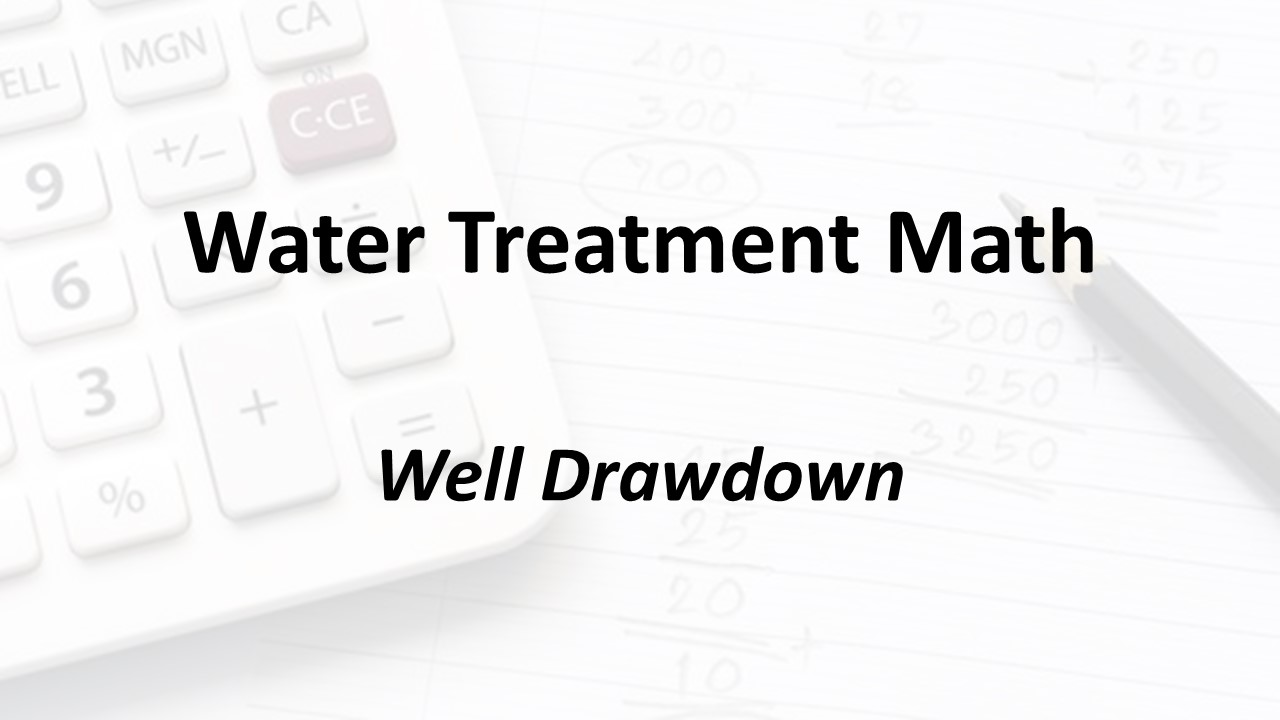 Well Drawdown | Texas Class D Water Math