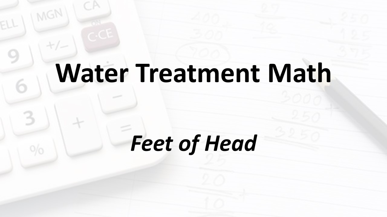 Feet of Head | Texas Class D Water Math