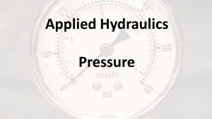 Applied Hydraulics | Pressure