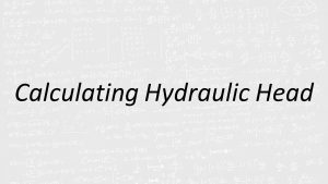 Applied Hydraulics | Calculating Hydraulic Head
