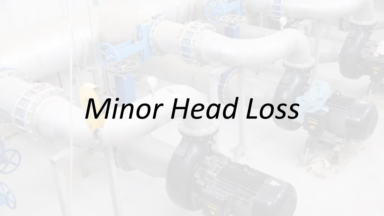 Applied Hydraulics | Minor Head Loss