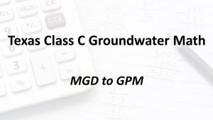MGD to GPM   Texas Class C Groundwater Math