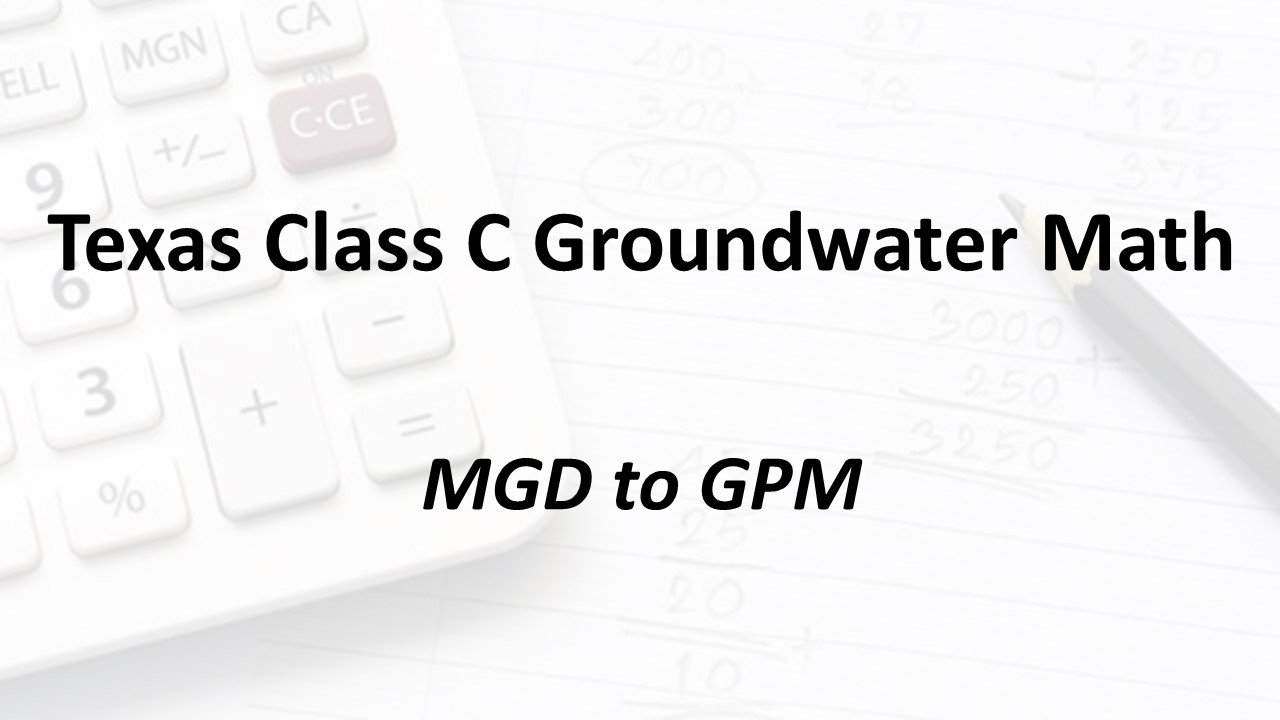 MGD to GPM | Texas Class C Groundwater Math