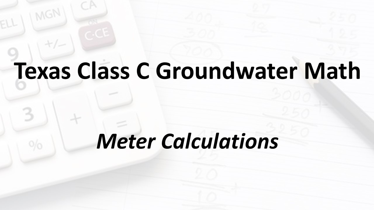 Meter Calculations | Texas Class C Groundwater Math
