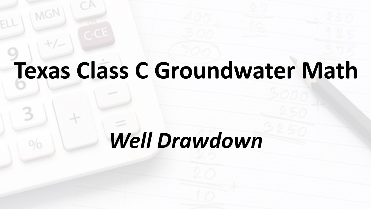 Well Drawdown | Texas Class C Groundwater Math