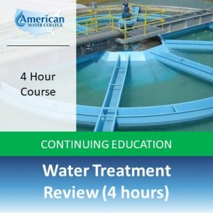 Water Treatment Review (4 hours)